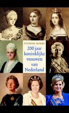 200 jaar koninklijke vrouwen van Nederla