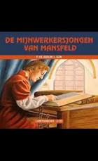 Mijnwerkersjongen van Mansfeld luisterbo