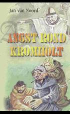 Angst rond Kromholt