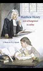 Matthew henry een schatgraver in stilte