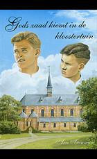 Gods zaad kiemt in de kloostertuin