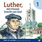 Luther een trouwe knecht van God
