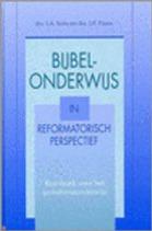 Bijbelonderwijs in reformatorisch perspe