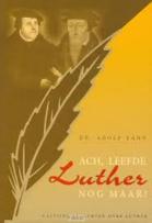 Ach, leefde Luther nog maar
