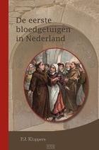 Eerste bloedgetuigen in nederland