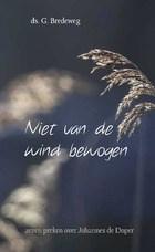Niet van de wind bewogen