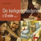 Kerkgeschiedenis in 100 verhalen 1